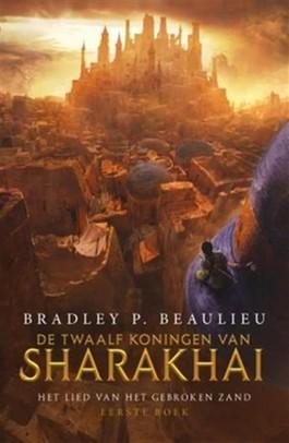 De Twaalf Koningen van Sharakhai – Bradley P. Beaulieu