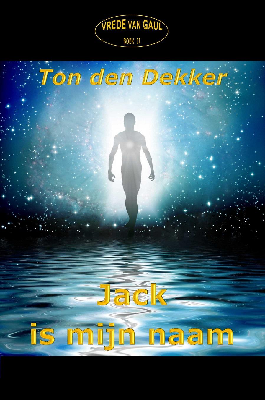 Jack is mijn naam – Vrede van Gaul II; Ton den Dekker