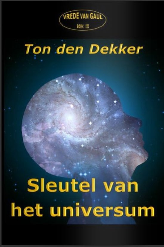 Sleutel van het universum – Vrede van Gaul III; Ton den Dekker