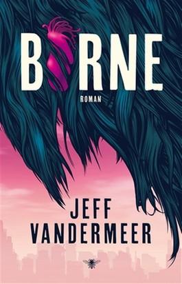 Jeff VanderMeer – Borne