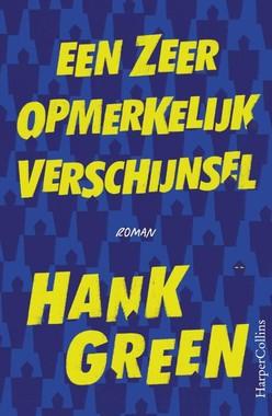 Een zeer opmerkelijk verschijnsel – Hank Green